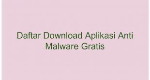 List Download Aplikasi Anti Malware Gratis